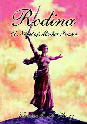 Rodina: A Novel of Mother Russia