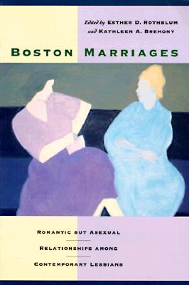 Boston Marriages by Esther D. Rothblum