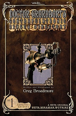 Doctor Grordbort's Contrapulatronic Dingus Directory by Greg Broadmore