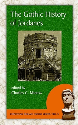The Gothic History of Jordanes by Jordanes
