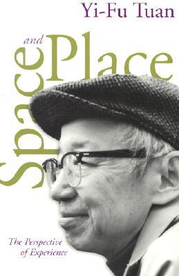 Find Space And Place: The Perspective of Experience by Yi-Fu Tuan, Steven Hoelscher iBook