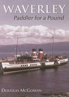 Waverley: Paddler for a Pound