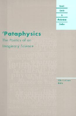 Pataphysics: The Poetics of an Imaginary Science