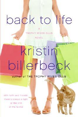 Back to Life by Kristin Billerbeck