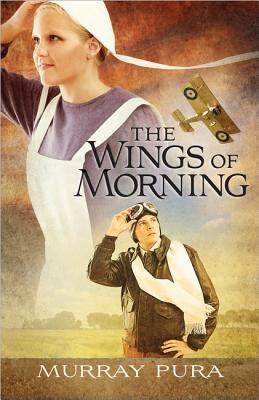 The Wings of Morning by Murray Pura