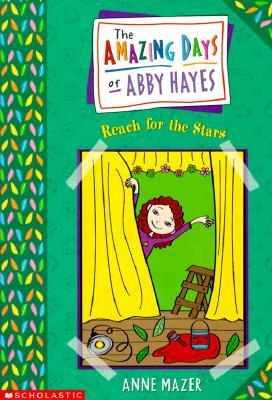 Reach For The Stars (The Amazing Days of Abby Hayes #3)