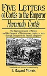 Five Letters of Cortés to the Emperor (1519-1526)