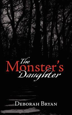 The Monster's Daughter by Deborah Bryan