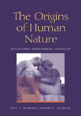 The Origins of Human Nature by David F. Bjorklund