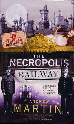 The Necropolis Railway A Novel of Murder, Mystery and Steam (Jim Stringer, #1)