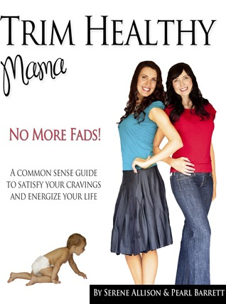 Trim Healthy Mama -- No More Fads!