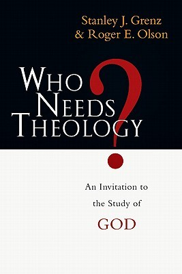 Who Needs Theology? by Stanley J. Grenz