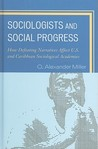 Sociologists and Social Progress: How Defeating Narratives Affect U.S. and Caribbean Sociological Academies