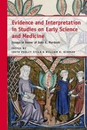 Evidence and Interpretation in Studies on Early Science and Medicine