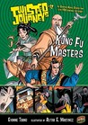 Kung Fu Masters (Twisted Journeys, #12)