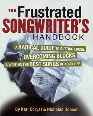 The Frustrated Songwriter's Handbook by Karl Coryat