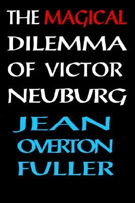 The Magical Dilemma of Victor Neuburg by Jean Overton Fuller