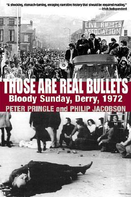 Those Are Real Bullets by Peter Pringle