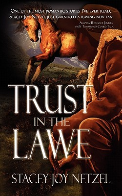 Trust in the Lawe by Stacey Joy Netzel