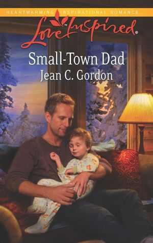 Small-Town Dad by Jean C. Gordon