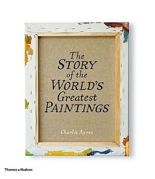 The Story of the World's Greatest Paintings