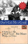 Don't Call Me a Crook! by Bob Moore