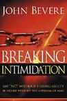 "Breaking Intimidation: Say ""No"" Without Feeling Guilty.  Be Secure Without the Approval of Man"