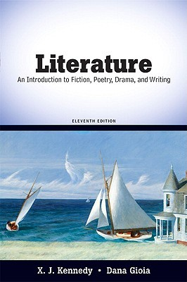 Literature: An Introduction to Fiction, Poetry, Drama, and Writing (11th Edition)