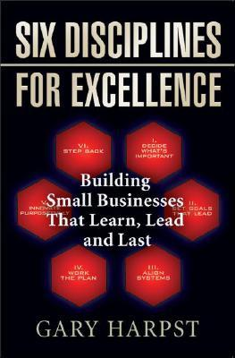Six Disciplines for Excellence by Gary Harpst