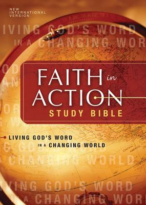 NIV Faith in Action Study Bible: Living God's Word in a Changing World