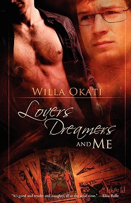 Lovers, Dreamers, and Me by Willa Okati