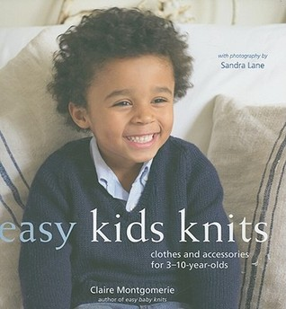 Easy Kids Knits by Claire Montgomerie