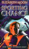 Sporting Chance by Elizabeth Moon