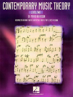 Contemporary Music Theory - Level Two: A Complete Harmony and Theory Method for the Pop and Jazz Musician