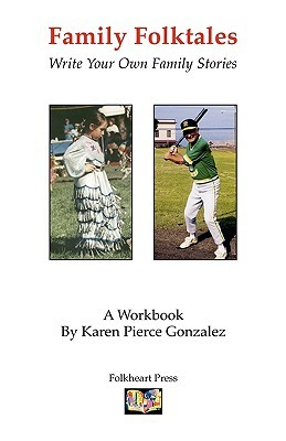 Family Folktales by Karen Pierce Gonzalez