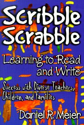 Scribble Scrabble--Learning to Read and Write: Success with Diverse Teachers, Children and Families