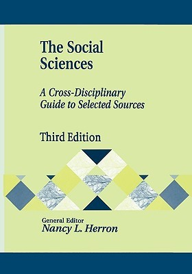 The Social Sciences: A Cross-Disciplinary Guide to Selected Sources
