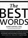 The Best Words: More than 200 of the Most Excellent, Most Desirable, Most Suitable, Most Satisfying Words