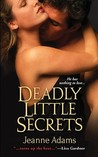 Deadly Little Secrets by Jeanne Adams