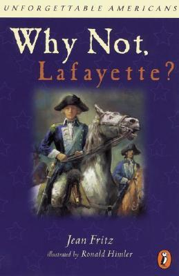 Why Not Lafayette? by Jean Fritz
