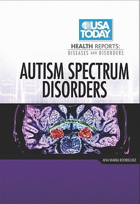 Autism Spectrum Disorders by Ana Maria Rodriguez