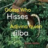 Guess Who Hisses/Adivina Quien Silba