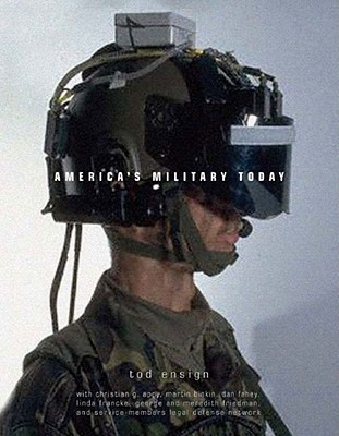 America's Military Today by Tod Ensign