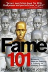 Fame 101: Powerful Personal Branding & Publicity for Amazing Success