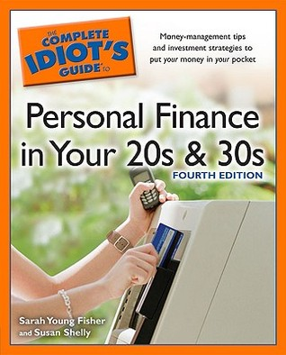 The Complete Idiot's Guide to Personal Finance in Your 20s & 30s by Sarah Young Fisher