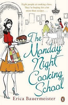 The Monday Night Cooking School by Erica Bauermeister