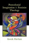 Postcolonial Imagination and Feminist Theology