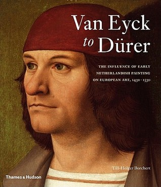 Van Eyck to Dürer by Till-Holger Borchert