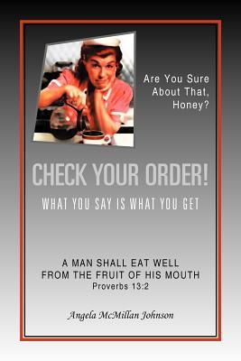 Check Your Order!: What You Say Is What You Get