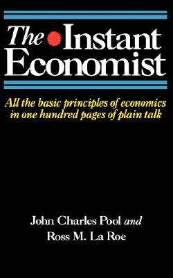 The Instant Economist by John Charles Pool